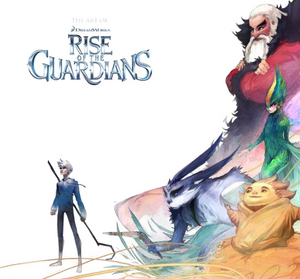 The Making of Rise of the Guardians: Artist Panel & Book Signing