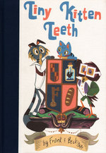 Tiny Kitten Teeth - Hard cover, Rebecca E Dreistadt