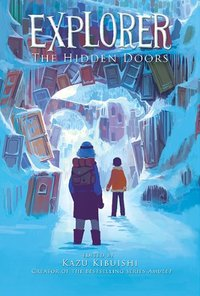 Explorer- The Hidden Doors , Kazu Kibuishi