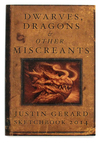 Dwarves, Dragons & Other Miscreants , Justin Gerard