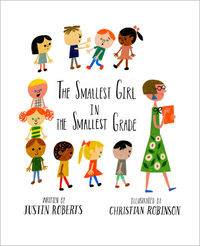 The Smallest Girl in the Smallest Grade Class Line, Christian Robinson