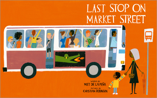 Last Stop On Market Street Cover, Christian Robinson