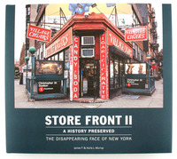 Store Front II:  History Preserved The Disappearing Face of New York