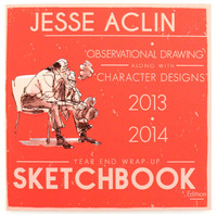 Year End Wrap-Up Sketchbook 2013 - 2014, Jesse Aclin