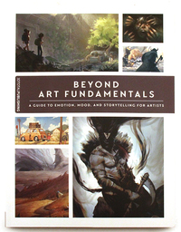 Beyond Art Funamentals: A Guide to Emotion, Mood and Storytelling for Artists