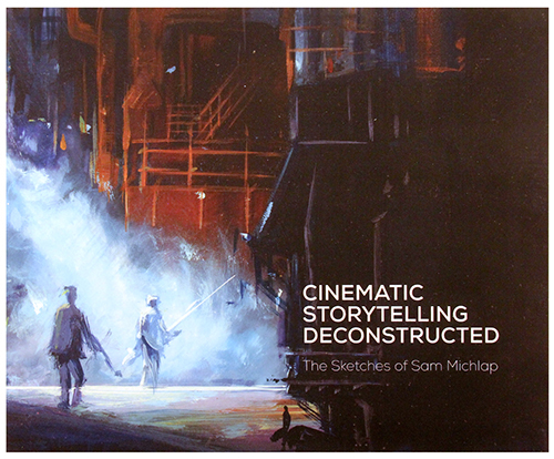 Cinematic Storytelling Deconstructed: The Sketches of Sam Michlap, Sam Michlap