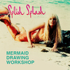 Splish Splash Mermaid Drawing Workshop