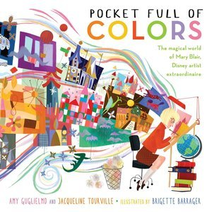 Pocket Full of Colors: The Magical World of Mary Blair, Brigette Barrager