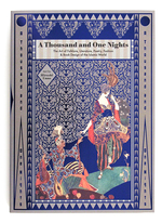 A Thousand and One Nights: The Art of Folklore, Literature, Poetry, Fashion & Book Design of the Islamic World