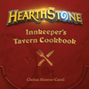Hearthstone: Innkeeper's Tavern Cookbook w/ Chelsea Monroe-Cassel
