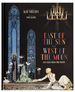 Kay Nielsen: East of the Sun, West of the Moon (15 Classic Nordic Tales)