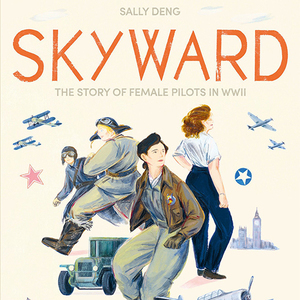 Skyward: The Story of Female Pilots Book Signing with Sally Deng
