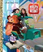 Ralph Breaks The Internet (Little Golden Book), Helen Chen